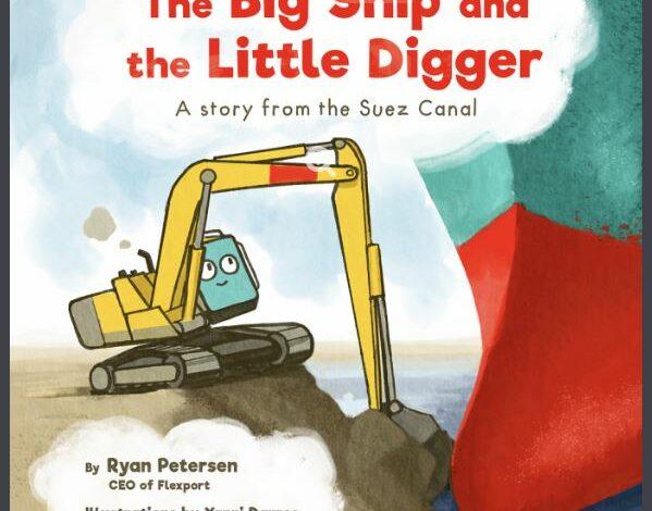 """قناة السويس.."""" السفينة الكبيرة والحفار الصغير"""".. قصة للأطفال في أمريكا"""